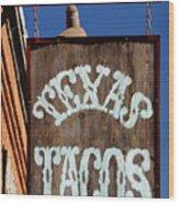Texas Tacos Wood Print by Charles Dobbs