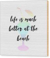 Text Art Better Life - Ice Cream Wood Print