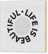 Text Art Life Is Beautiful - Carpe Diem Wood Print