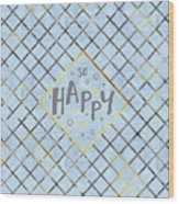 Text Art So Happy - Blue Wood Print