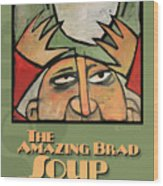 The Amazing Brad Soup Juggler  Poster Wood Print
