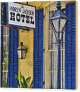 The Andrew Jackson Hotel - New Orleans Wood Print