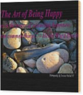 The Art Of Being Happy Wood Print