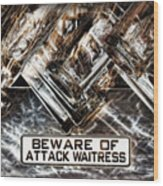 The Attack Waitress  Wood Print