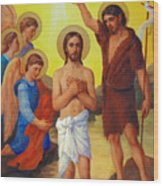 The Baptism Of Jesus Christ Wood Print