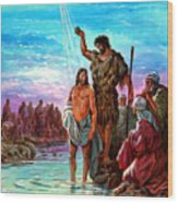 The Baptism Of Jesus Wood Print