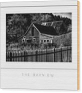 The Barn Bw Poster Wood Print