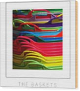 The Baskets Poster Wood Print