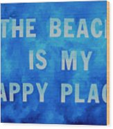 The Beach Is My Happy Place 2 Wood Print