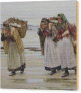 The Breadwinners Or Newlyn Fishwives Wood Print