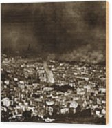 The Burning Of San Francisco Panoramic View Of San Francisco From Twin Peaks April 1906 Wood Print