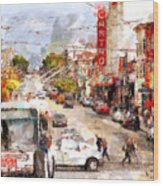 The Castro In San Francisco . 7d7573 Wood Print
