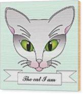 The Cat I Am Wood Print