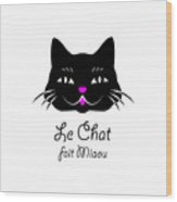 The Cat Says Meow Wood Print