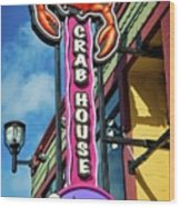 The Crab House Seafood Grill Wood Print