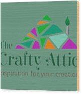 The Crafty Attic Wood Print