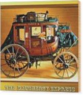 The Daugherty Express Wood Print