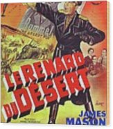 The Desert Fox  James Mason Theatrical Poster Number 2 1951 Color Added 2016 Wood Print