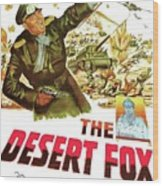 The Desert Fox  James Mason Theatrical Poster Number 3 1951 Color Added 2016 Wood Print