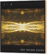 The Divine Spark Wood Print