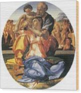The Doni Tondo Wood Print by Michelangelo Bounarroti