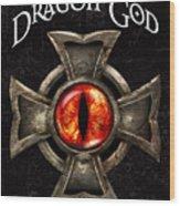 The Dragon God Wood Print