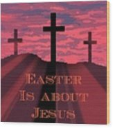 The Easter Cross Wood Print