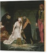 The Execution Of Lady Jane Grey Wood Print