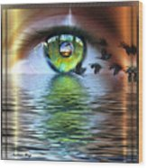 The Eye Of The Observer Wood Print