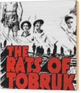 The Fighting Rats Of Tobruk  Theatrical Poster 1944 Color Added 2016 Wood Print