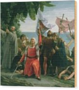 The First Landing Of Christopher Columbus Wood Print