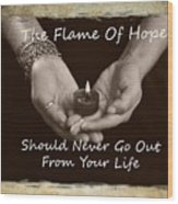 The Flame Of Hope Wood Print