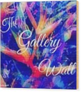 The Gallery Wall Wood Print