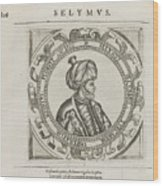 The General Historie Of The Turkes Wood Print