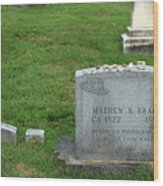 The Grave Of Mathew Brady -- Renowned Photographer Of The American Civil War Wood Print