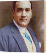 The Great Enrico Caruso Wood Print