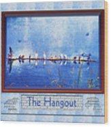 The Hangout Wood Print