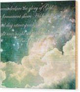 The Heavens Declare Wood Print by Stephanie Frey