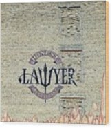The Honest Lawyer Wood Print