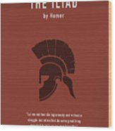 The Iliad By Homer Greatest Books Ever Series 011 Wood Print