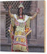 The Inca At Inti Raymi Wood Print