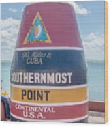 The Key West Florida Buoy Sign Marking The Southernmost Point On Wood Print