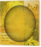The Kingdom Of God Is Like A Mustard Seed Wood Print
