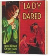 The Lady Who Dared 1931 Wood Print