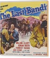 The Last Bandit 1949 Wood Print