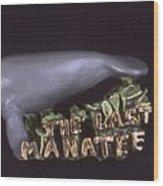 The Last Manatee Wood Print