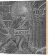 The Little Matchseller Wood Print