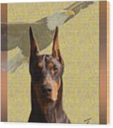 Dobermans..the Look Of The Eagle Wood Print