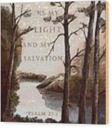 The Lord Is My Light Wood Print