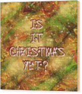 The Madness Of Christmas Card Wood Print
